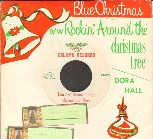 Hall, Dora - Rockin' Around The Christmas Tree/Blue Christmas (with picture sleeve and 2 blank Chrsitmas tree juke box labels) - EX8/ - 45 rpm Records