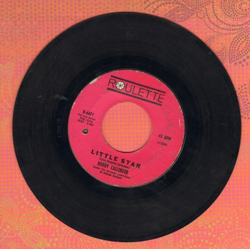 Callender, Bobby - Little Star/Love And Kisses (I'll Give To You) (bb) - VG7/ - 45 rpm Records
