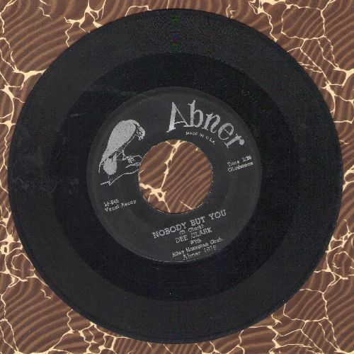 Clark, Dee - Nobody But You/When I Call On You - VG7/ - 45 rpm Records