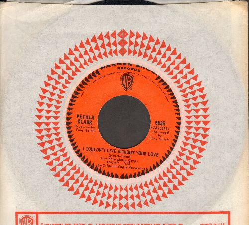 Clark, Petula - I Couldn't Live Without Your Love/Your Way Of Life (with vintage Warner Brothers company sleeve) - NM9/ - 45 rpm Records