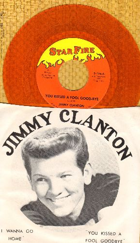 Clanton, Jimmy - You Kissed A Fool Goodbye/I Wanna Go Home (1978 OANGE VINYL re-issue of vintage recordings with picture sleeve) - NM9/NM9 - 45 rpm Records