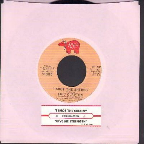 Clapton, Eric - I Shot The Sheriff/Give Me Strength (with juke box label) - EX8/ - 45 rpm Records