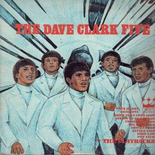 Clark, Dave Five & The Playbacks - Dave Clark Five & The Playbacks: Chaquita, Chicken Fat, Big Blue Eyes, Don't Take Your Love, Little Lisa, John Law, Umbacharacha (Vinyl STEREO LP record) - NM9/EX8 - LP Records