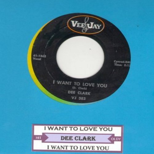 Clark, Dee - I Want To Love You - NM9/ - 45 rpm Records