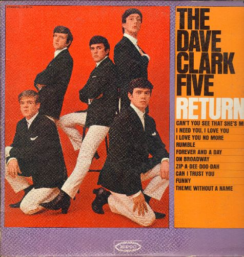 Clark, Dave Five - The Dave Clark Five Return!: Can't You See That She's Mine, Rumble, Zip-A-Dee-Doo-Dah, Funny, Theme Without A Name, On Broadway (Vinyl MONO LP record) - EX8/EX8 - LP Records