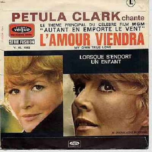 Clark, Petula - L'amour Viendra (My Own True Love - Theme From Gone With The Wind)/Lorsque S'endort Un Enfant (French Pressing with picture sleeve, sung in French) (sleeve has tear on one side) - M10/VG6 - 45 rpm Records