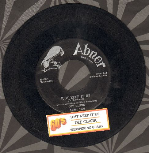 Clark, Dee - Just Keep It Up/Whispering Grass (with juke box label) - VG7/ - 45 rpm Records