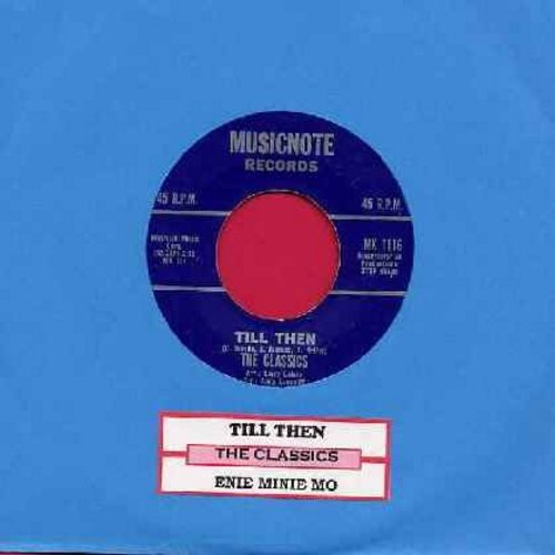 Classics - Till Then/Enie Minie Mo (with juke box label) - VG7/ - 45 rpm Records