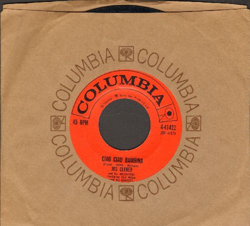 Cleber, Jos & His Orchestra - Ciao Ciao Bambina/Lazzarella (with vintage Columbia company sleeve) - EX8/ - 45 rpm Records