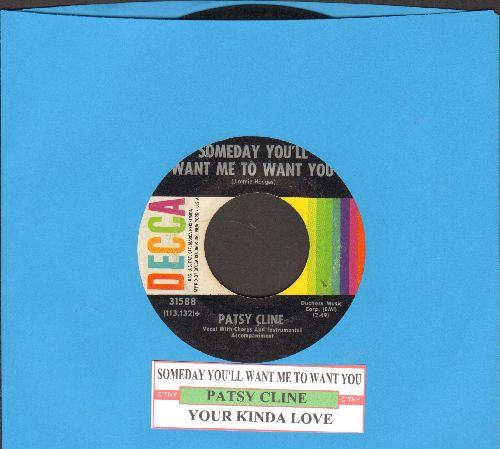 Cline, Patsy - Someday You'll Want Me To Want You/Your Kinda Love (with juke box label) - EX8/ - 45 rpm Records