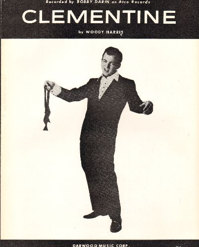 Darin, Bobby - Clementine - Vintage SHEET MUSIC for Bobby Darin's interpretation of the American Folk Classic. NICE cover art featuing the Legendary Bobby Darin! - NM9/ - Sheet Music