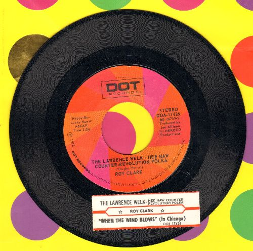 Clark, Roy - The Lawrence Welk - Hee Haw Counter-Revolution Polka/When The Wind Blows (In Chicago) (with juke box label) - NM9/ - 45 rpm Records