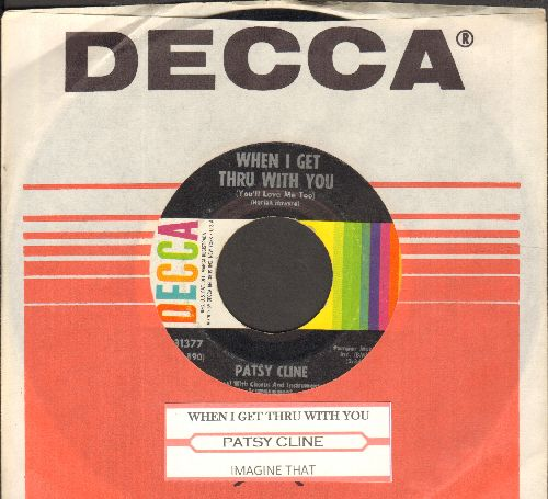 Cline, Patsy - When I Get Thru With You (You'll Love Me Too)/Imagine That (with Decca company sleeve and juke box label) - EX8/ - 45 rpm Records