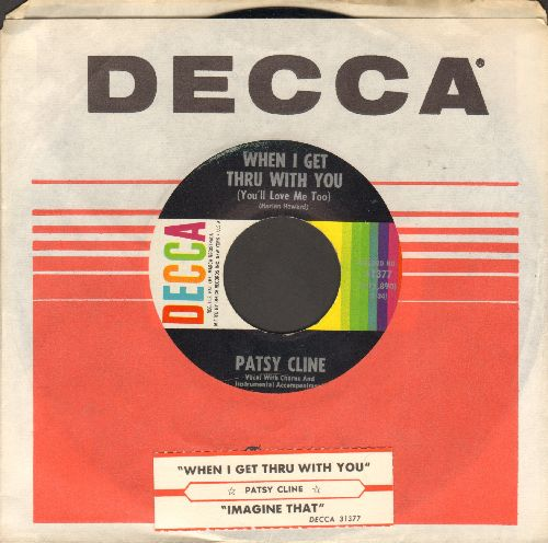Cline, Patsy - When I Get Thru With You (You'll Love Me Too)/Imagine That (with Decca company sleeve and juke box label) - NM9/ - 45 rpm Records
