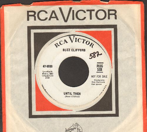 Clifford, Buzz - Until Then/(It's All Right) Let Her Go (DJ advance pressing with RCA company sleeve)(minor wol) - NM9/ - 45 rpm Records