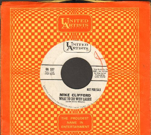 Clifford, Mike - What To Do With Laurie/That's What They Said (DJ advance pressing with vintage United Artists company sleeve) - EX8/ - 45 rpm Records