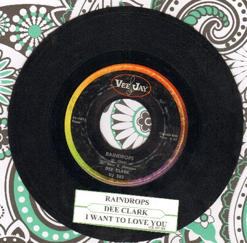 Clark, Dee - Raindrops (Falling From My Eyes)/I Wan't To Love You (with juke box label) - VG7/ - 45 rpm Records