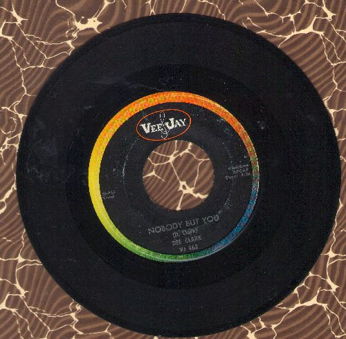 Clark, Dee - Nobody But You/I'm Going Back To School (minor wol) - EX8/ - 45 rpm Records