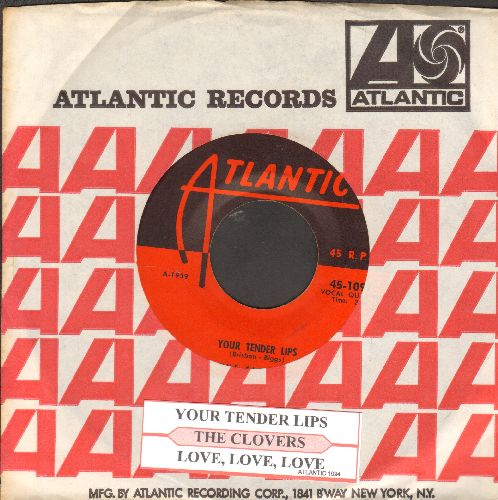 Clovers - Your Tender Lips (ULTRA-DREAMY Doo-Wop Ballad!)/Love, Love, Love (with juke box label and vintage Atlantic company sleeve) - EX8/ - 45 rpm Records