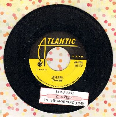 Clovers - Love Bug/In The Morning Time (re-issue with juke box label) - NM9/ - 45 rpm Records