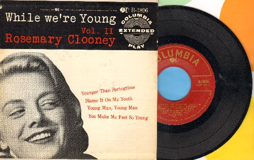 Clooney, Rosemary - While We're Young Vol. II: Younger Than Springtime/Blame It On My Youth/Young Man, Young Man/You Make Me Feel So Young (vinyl EP record with picture cover) - NM9/EX8 - 45 rpm Records