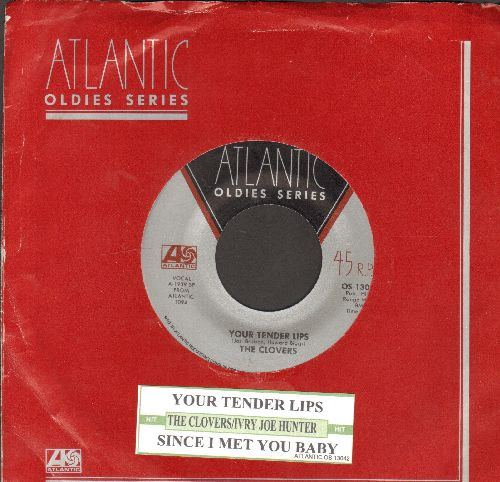 Clovers - Your Tender Lips/Since I Met You Baby (by Ivory Joe Hunter on flip-side) (re-issue with juke box label and Atlantic company sleeve) - NM9/ - 45 rpm Records