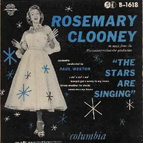 Clooney, Rosemary - The Stars Are Singing: Come-On-A My House/Lovely Weather For Ducks/I Do! I Do! I Do!/Haven't Got A Worry (Vinyl EP record with picture cover) - EX8/EX8 - 45 rpm Records