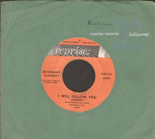 Clooney, Rosemary - I Will Follow You (Chariot)/The Rose And The Butterfly (with vintage Reprise company sleeve) - EX8/ - 45 rpm Records