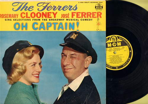 Clooney, Rosemary & Jose Ferrer - Oh Captain! - The Ferrers (Rosmeary Clooney and Jose Ferrer) sing selections from the Broadway Musical Comedy (Vinyl MONO LP record) - NM9/EX8 - LP Records