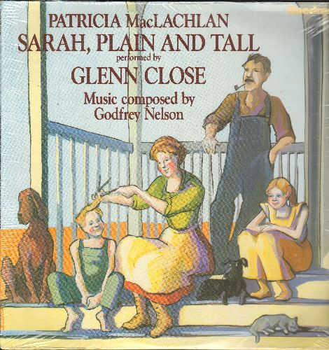Sarah, Plain And Tall - Sarah, Plain And Tall - Complete Story performed by Glenn Close, Music composed by Godfrey Nelson (vinyl LP record, SEALED, never opened!) - SEALED/SEALED - LP Records