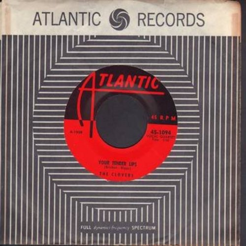 Clovers - Your Tender Lips (ULTRA-DREAMY Doo-Wop Ballad!)/Love, Love, Love (with vintage Atlantic company sleeve) - EX8/ - 45 rpm Records