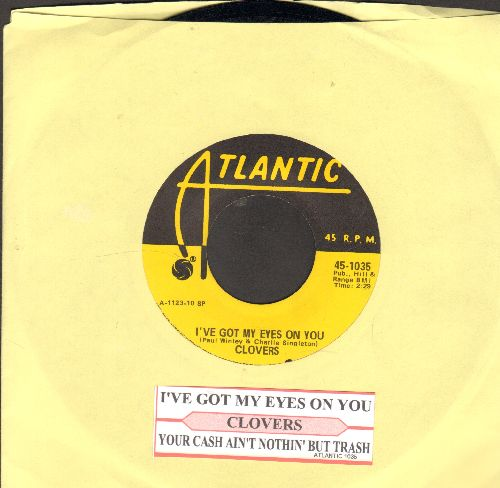 Clovers - I've Got My Eyes On You/Your Cash Ain't Nothin' But Trash (authentic-looking yellow label re-issue with juke box label) - NM9/ - 45 rpm Records