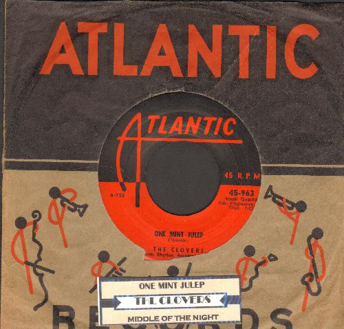 Clovers - One Mint Julip/Middle Of The Night (with RARE vintage Atlantic company sleeve and juke box label) - EX8/ - 45 rpm Records