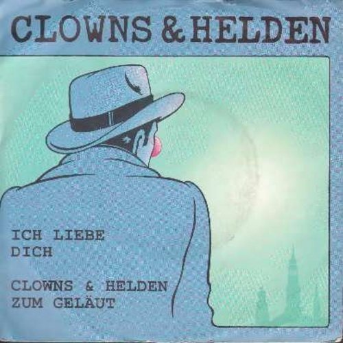 Clowns & Helden - Ich liebe dich/Clowns & Helden zum Gelaut (German Pressing with picture sleeve, sung in German) - NM9/VG7 - 45 rpm Records