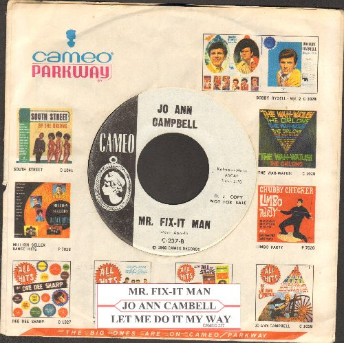Campbell, Jo Ann - Mr. Fix-It Man/Let Me Do It My Way (DJ advance pressing with RARE Cameo  company sleeve and juke box label) - NM9/ - 45 rpm Records