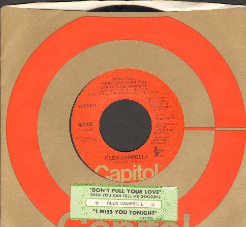 Campbell, Glen - Don't Pull Your Love/I Miss You Tonight (with juke box label and Capitol company sleeve) - NM9/ - 45 rpm Records