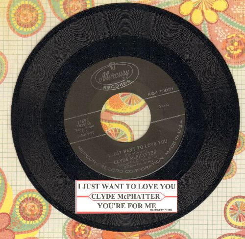 McPhatter, Clyde - I Just Want To Love You/You're For Me (with juke box label) - EX8/ - 45 rpm Records