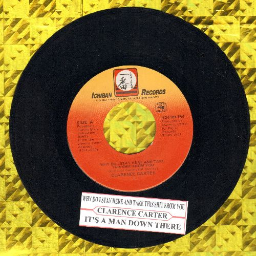 Carter, Clarence - Why Do I Stay Here And Take This Sh*t From You/It's A Man Down There (with juke box label) - EX8/ - 45 rpm Records