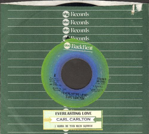 Carlton, Carl - Everlansting Love/I Wanna Be Your Main Sqeeze (early re-issue with juke box label and ABC company sleeve) - NM9/ - 45 rpm Records