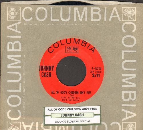 Cash, Johnny - All Of God's Children Ain't Free/Orange Blossom Special (with juke box label and Columbia company sleeve) - NM9/ - 45 rpm Records