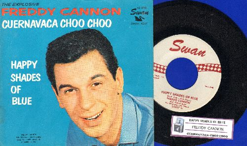 Cannon, Freddy - Happy Shades Of Blue/Cuernavaca Choo Choo (with picture sleeve and juke box label) - EX8/NM9 - 45 rpm Records
