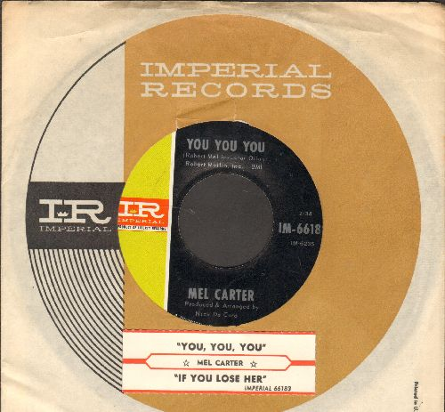 Carter, Mel - You You You/If You Lose Her (with juke box label and Imperial company sleeve) - NM9/ - 45 rpm Records