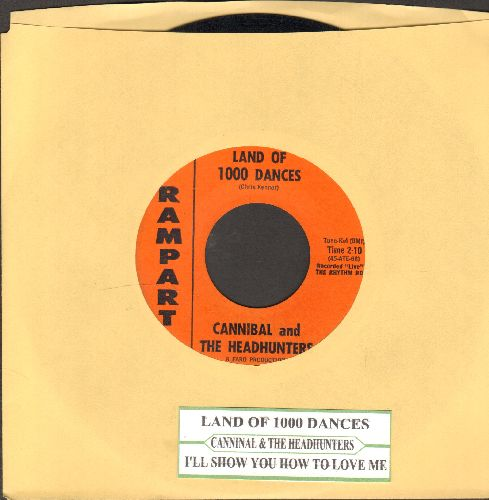 Cannibal & The Headhunters - Land Of 1000 Dances/I'll Show You How To Love Me (with juke box label) - EX8/ - 45 rpm Records