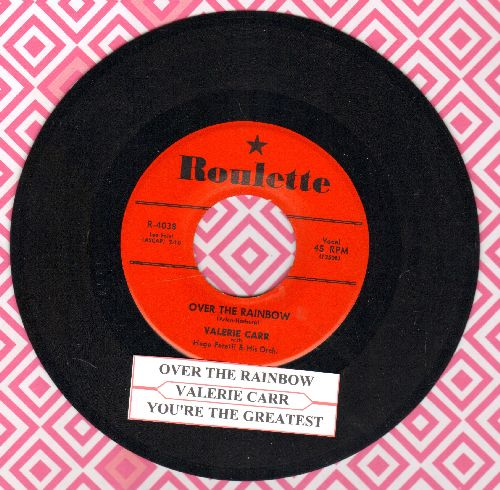 Carr, Valerie - Over The Rainbow (From film The Wizard Of Oz)/You're The Greatest (red label first pressing with juke box label, NICE condion!) - VG7/ - 45 rpm Records
