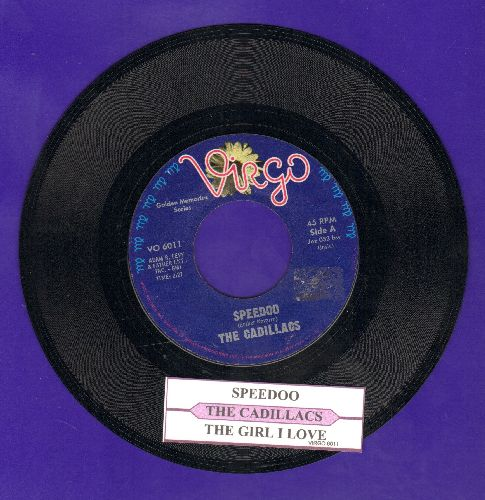 Cadillacs - Speedo/The Girl I Love (double-hit re-issue with juke box label) - NM9/ - 45 rpm Records