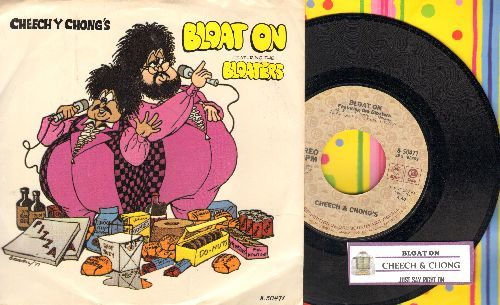 Cheech & Chong - Bloat On (Featuring the Bloaters)/Just Say -Right On- (The Bloaters' Creed)(with juke box label and picture sleeve) - NM9/VG7 - 45 rpm Records