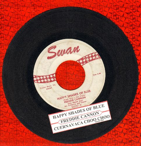 Cannon, Freddy - Happy Shades Of Blue/Cuernavaca Choo Choo (with juke box label) - VG7/ - 45 rpm Records