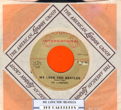 Carefrees - We Love You Beatles/Hot Blooded Lover (with juke box label and company sleeve) - EX8/ - 45 rpm Records