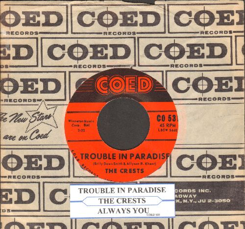 Crests - Trouble In Paradise/Always You (with RARE vintage Coed company sleeve and juke box label) - NM9/ - 45 rpm Records