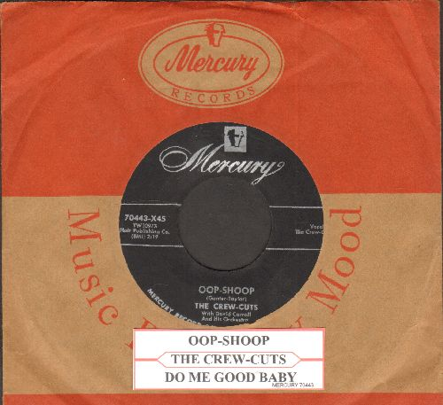 Crew-Cuts - Oop-Shoop/Do Me Good Baby (with juke box label and vintage Mercury company sleeve) - EX8/ - 45 rpm Records